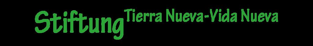 Stiftung Tierra Nuva – Vida Nueva